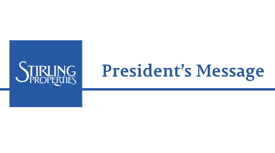 Stirling Properties President's Message